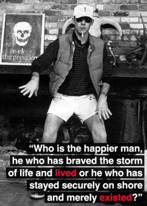 Hunter S. Thompson motivational inspirational love life quotes ...