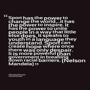 23047-sport-has-the-power-to-change-the-worldit-has-the-power-to.png