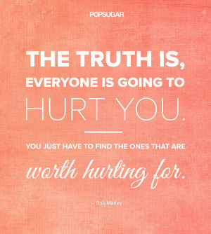 Quotes About Relationships Being Worth It Find the ones who are worth ...