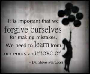forgive ourselves for making mistakes