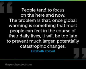 ... warming is something that http://thepeopleproject.com/share-a-quote