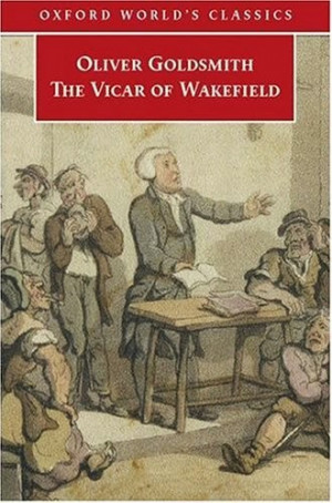 The Vicar of Wakefield - would've been better without the vicar