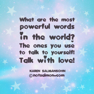 the-most-powerful-words-talk-with-love-karen-salmansohn-quotes-sayings ...