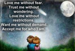 love me without fear trust me without wondering love me without ...