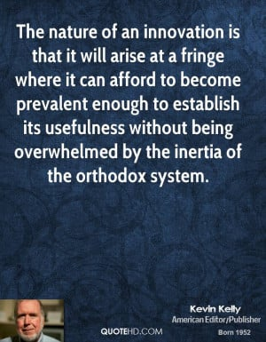 ... without being overwhelmed by the inertia of the orthodox system