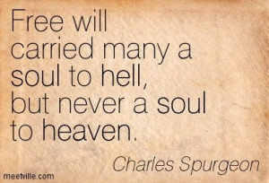 Great Spurgeon Quotes | Charles Spurgeon : Free will carried many a ...
