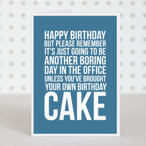 office cake birthday card £ 2 50 cheer up a colleague on yet another ...