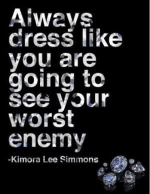 ... -going-to-see-your-worst-enemy-kimora-lee-simmons-clothing-quotes.jpg