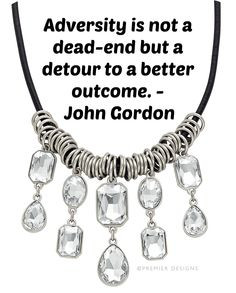Great quote from John Gordon & jewelry makes everything better. :)