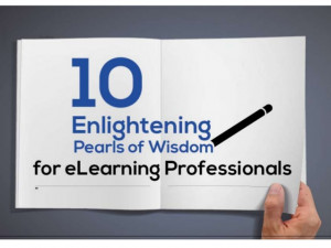 10 Pearls of Wisdom for eLearning Professionals