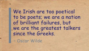 We Irish are too poetical to be poets ~ Failure Quote
