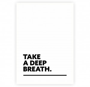 Take A Deep Breath Short Business Quotes Poster
