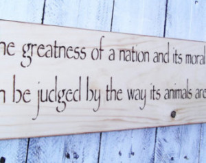 Gandhi quote sign animal lovers dog s cats