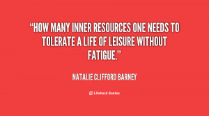 quote Natalie Clifford Barney how many inner resources one needs to