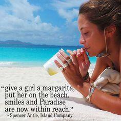 Island quote. Margaritas and girls on the beach. www.islandcompany.com