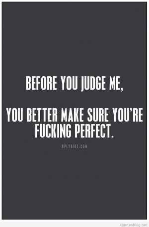 Before You Judge Me Quote