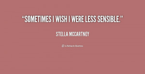 quote-Stella-McCartney-sometimes-i-wish-i-were-less-sensible-202103_1 ...