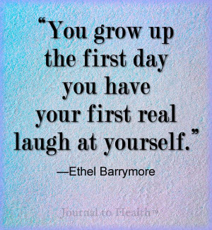 Ethel Barrymore quote | Laughing at yourself is a way of forgiving ...
