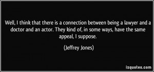Well, I think that there is a connection between being a lawyer and a ...