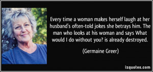 time a woman makes herself laugh at her husband's often-told jokes ...