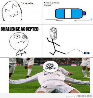 challenge accepted funny pictures funny images funny quotes just