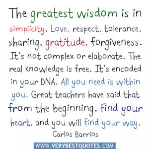 The greatest wisdom is in simplicity quotes, Love, respect, tolerance ...
