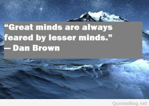 Awesome wise great minds quote