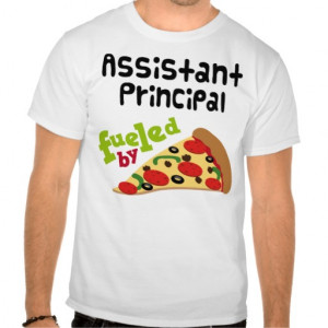 Assistant Principal Funny Pizza Tee Shirts