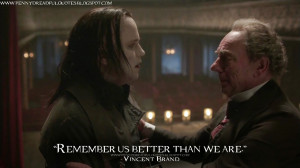 Remember us better than we are. Vincent Brand Quotes, Penny Dreadful ...