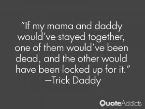 Trick Daddy Quotes