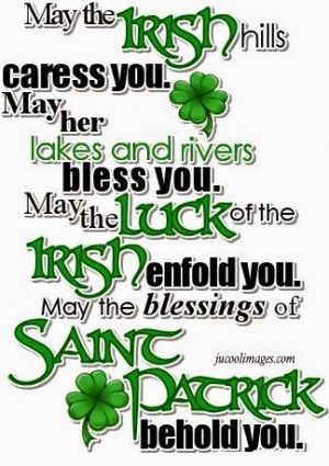 may the irish hills caress you. may her lakes and rivers bless you ...
