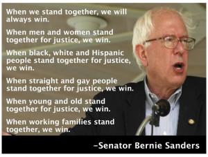 Senator Bernie Sanders quote. When we stand together, we will always ...