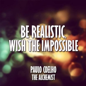 Be Realistic, Wish The Impossible