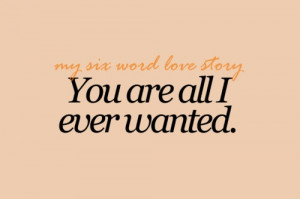you are all I ever wanted.