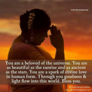 You are a beloved of the universe.