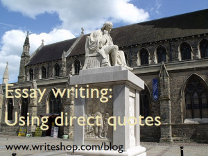 Essay Writing: Using Direct Quotes @writeshop
