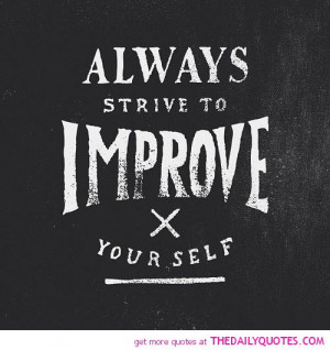 always-strive-improve-yourself-life-quotes-sayings-pictures.jpg