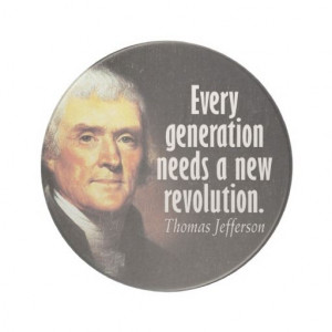 Thomas Jefferson quote on Revolution - We are WAY overdue... To find ...