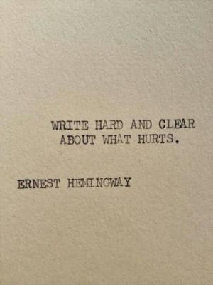Hemingway quotes. Writing writers