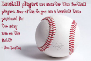 Baseball Quote: Baseball players are smarter than football players ...