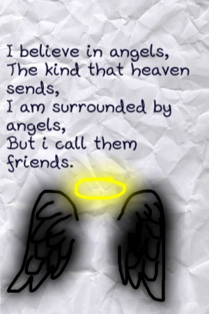 ... That Heaven Sends, I Am Surrounded By Angels, But I Call Them Friends