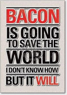 ... bacon bacon quotes funny pictures giggl food bacon boards bacon bacon