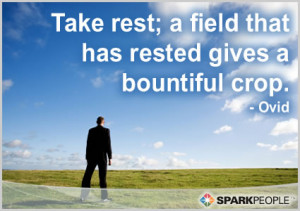 Motivational Quote - Take rest; a field that has rested gives a ...