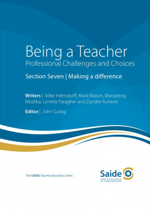 Being a Teacher: Section Seven – Making a difference