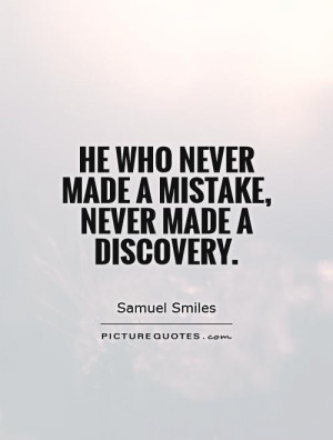 Mistake Quotes Discovery Quotes Samuel Smiles Quotes