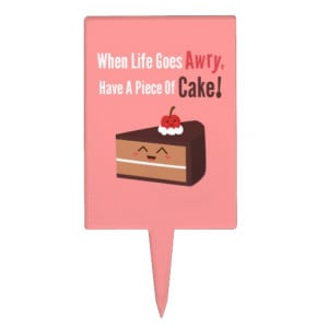 Cute Chocolate Cake with Funny but True Quote Cake Picks