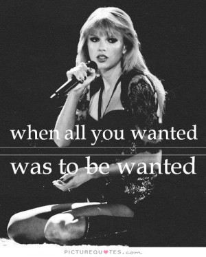 When all you wanted was to be wanted Picture Quote #1