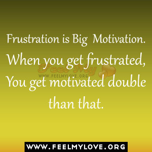 Frustration Quotes Motivation