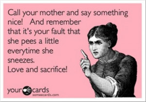 Call Your Mother Funny Quotes
