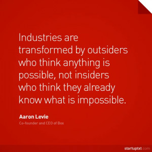 "... know what is impossible"" – Aaron Levie, Box. #startup #quote"